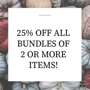 25% OFF ALL BUNDLES OF 2 OR MORE ITEMS 😊😊😊